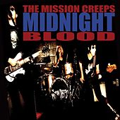 Midnight Blood by The Mission Creeps