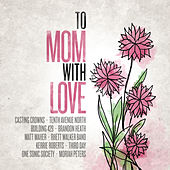 To Mom, With Love by Various Artists