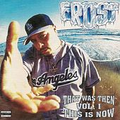 That Was Then, This Is Now, Vol. 1 by Kid Frost