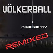 Radioaktiv (The Remix EP) by Völkerball
