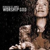 Worship God by Rebecca St. James