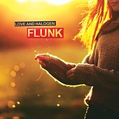 Love and Halogen by Flunk