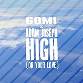 High (On Your Love) by Gomi