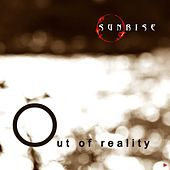 Out of Reality by Sunrise