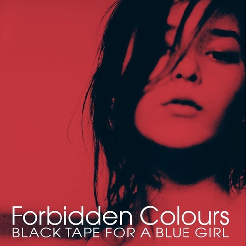 Forbidden Colours by Black Tape for a Blue Girl