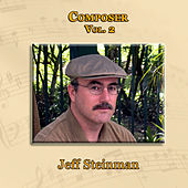 Composer Vol. 2: Jeff Steinman by Jeff Steinman