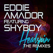 Headspin (feat. Shyboy) [Remixes] by Eddie Amador