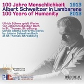Albert Schweitzer: 100 Years of Humanity by Various Artists