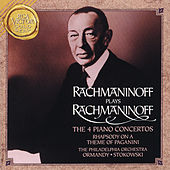Rachmaninoff Plays Rachmaninff:  The 4 Piano Concertos by Sergei Rachmaninov