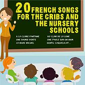20 French Songs for the Cribs and the Nursery Schools (Children Songs and Lullabies) by The French Children's School Singers