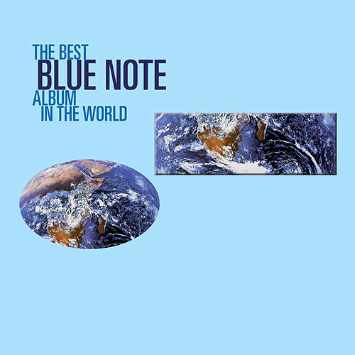 The Best Blue Note Album In The World... Ever! by Various Artists