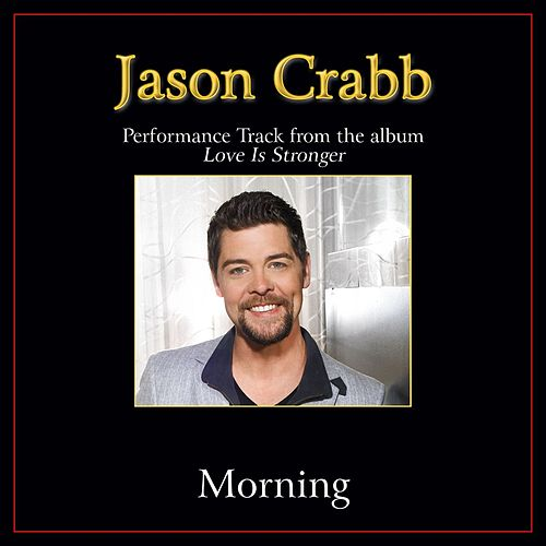Morning Performance Tracks by Jason Crabb