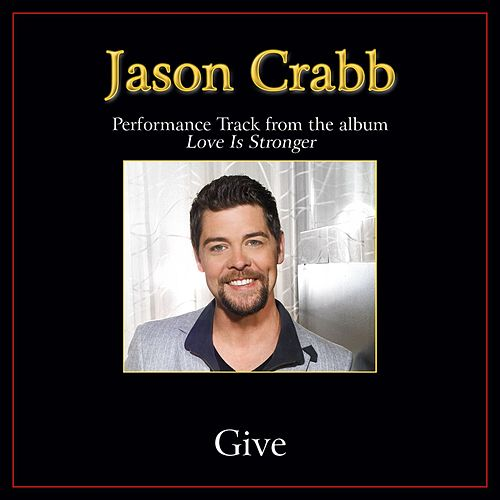 Give Performance Tracks by Jason Crabb