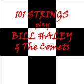 Bill Haley and the Comets by 101 Strings Orchestra