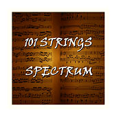 Spectrum by 101 Strings Orchestra