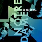 Je Reviendrai by Notre Dame