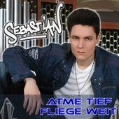 Atme Tief, Fliege Weit by Sebastian