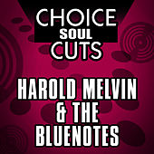 Choice Soul Cuts by Harold Melvin and The Blue Notes