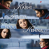 Kabhi Alvida Naa Kehna by Various Artists