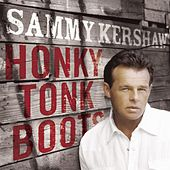Honky Tonk Boots by Sammy Kershaw