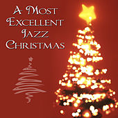 A Most Excellent Jazz Christmas by Jazz Christmas