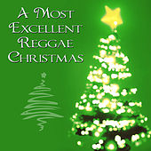 A Most Excellent Reggae Christmas by Reggae Christmas Singers