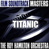 Film Soundtrack Masters: Titanic by Roy Hamilton