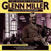 The Missing Chapters Vol. 4: The Red Cavalry March by Glenn Miller