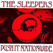 Push It Nationwide by The Sleepers