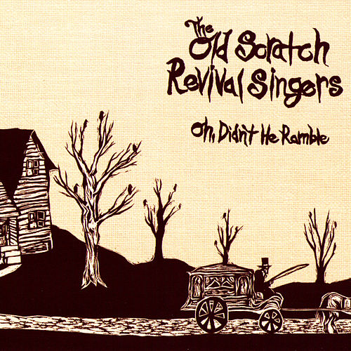 Oh, Didn't He Ramble by The Old Scratch Revival Singers