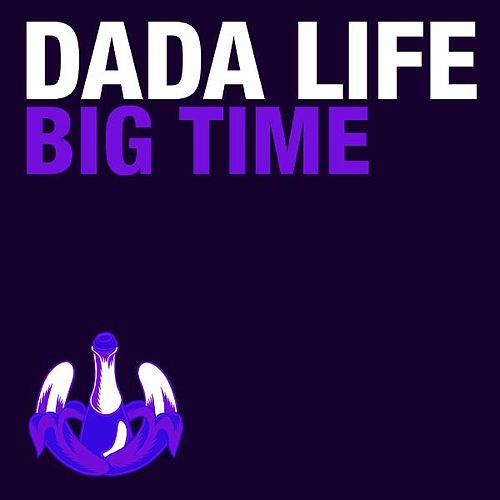 Big Time by Dada Life