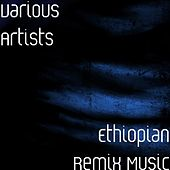 Ethiopian Remix Music by Various Artists