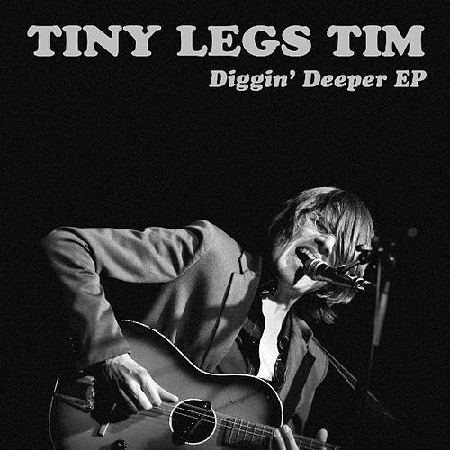 Diggin' Deeper EP by Tiny Legs Tim