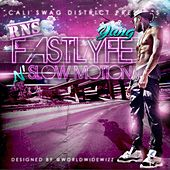 Fast Lyfe in Slow Motion by Cali Swag District