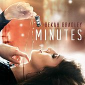 Minutes by Bekah Bradley