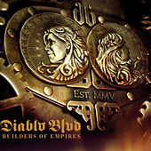 Builders Of Empires by Diablo Blvd.