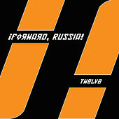 Twelve by !Forward Russia!