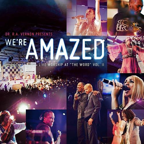 We're Amazed (Live Worship At 'The Word'), Vol. 2 by Dr. R. A. Vernon