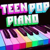 Teen Pop Piano by Piano Tribute Players