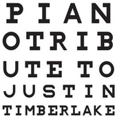 Piano Tribute to Justin Timberlake by Piano Tribute Players