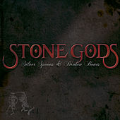Silver Spoons & Broken Bones by Stone Gods