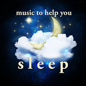 Music to Help You Sleep by Various Artists