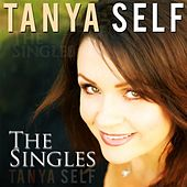 Tanya Self (The Singles) by Tanya Self