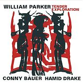 Tender Exploration by William Parker