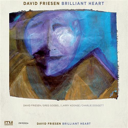 Brilliant Heart by David Friesen