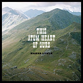 This Atom Heart Of Ours by Naked Lunch