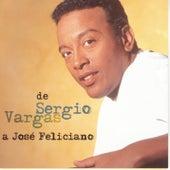 De Sergio Vargas A Jose Feliciano by Sergio Vargas