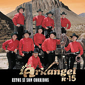 Estos Si Son Corridos by Banda Arkangel R-15