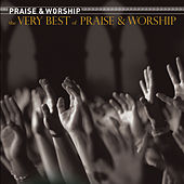 The Very Best Of Praise & Worship by Various Artists