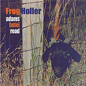 Adams Hotel Road by Frog Holler